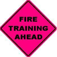 FIRE TRAINING AHEAD